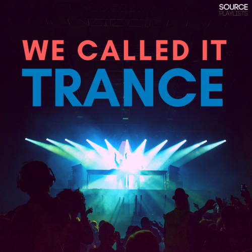 We called it Trance (Playlist)